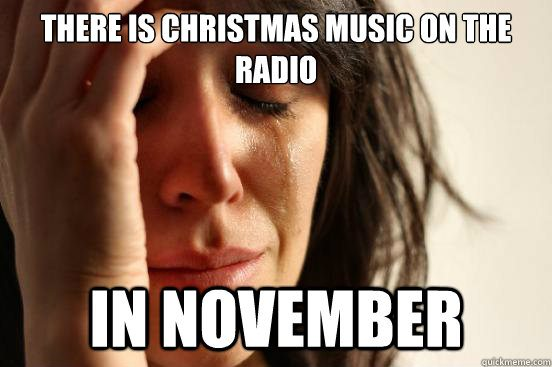 Early Christmas Meme.Psychologists Say Listening To Christmas Music Early Is Bad